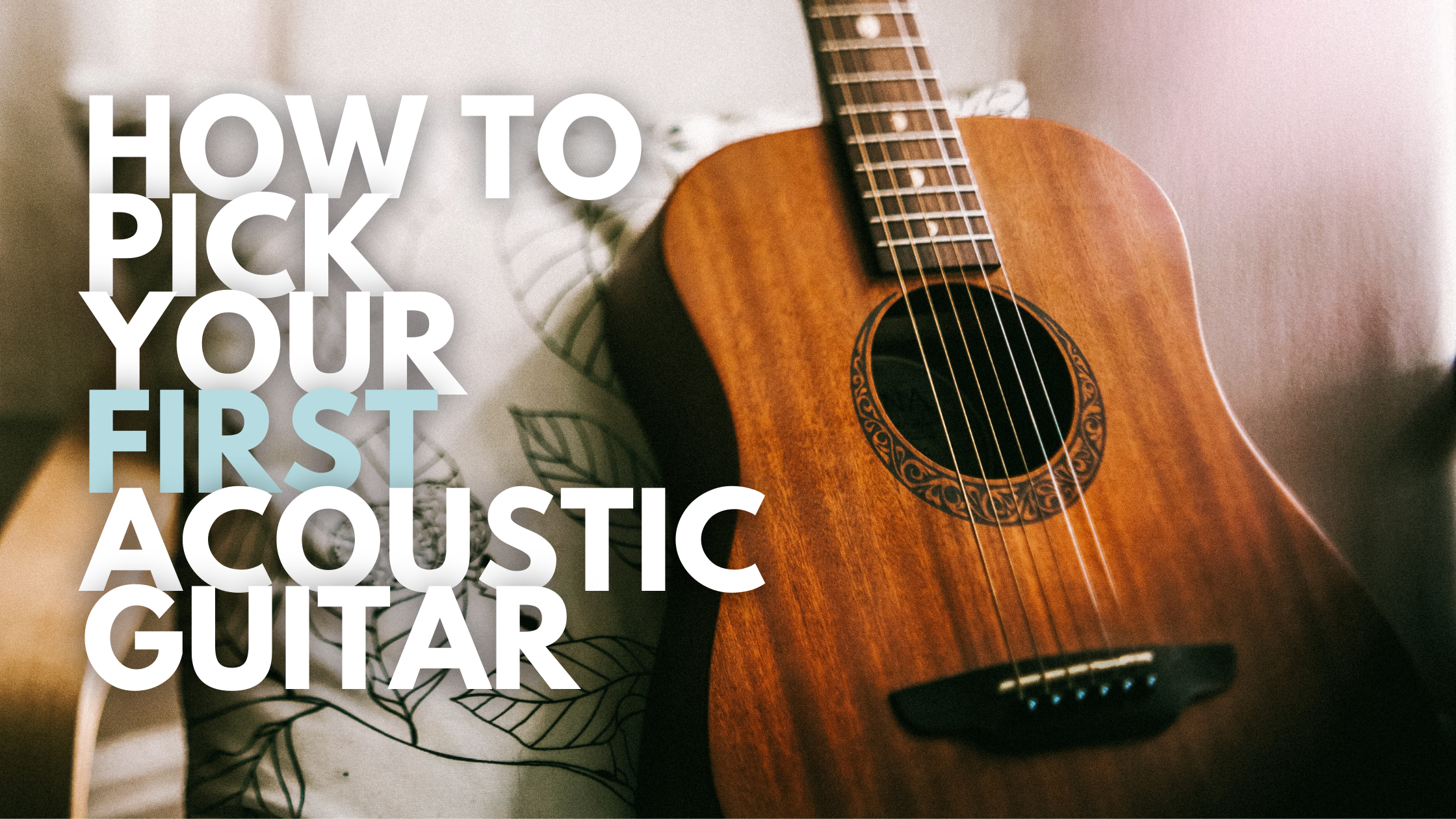 How to Pick Your First Acoustic Guitar